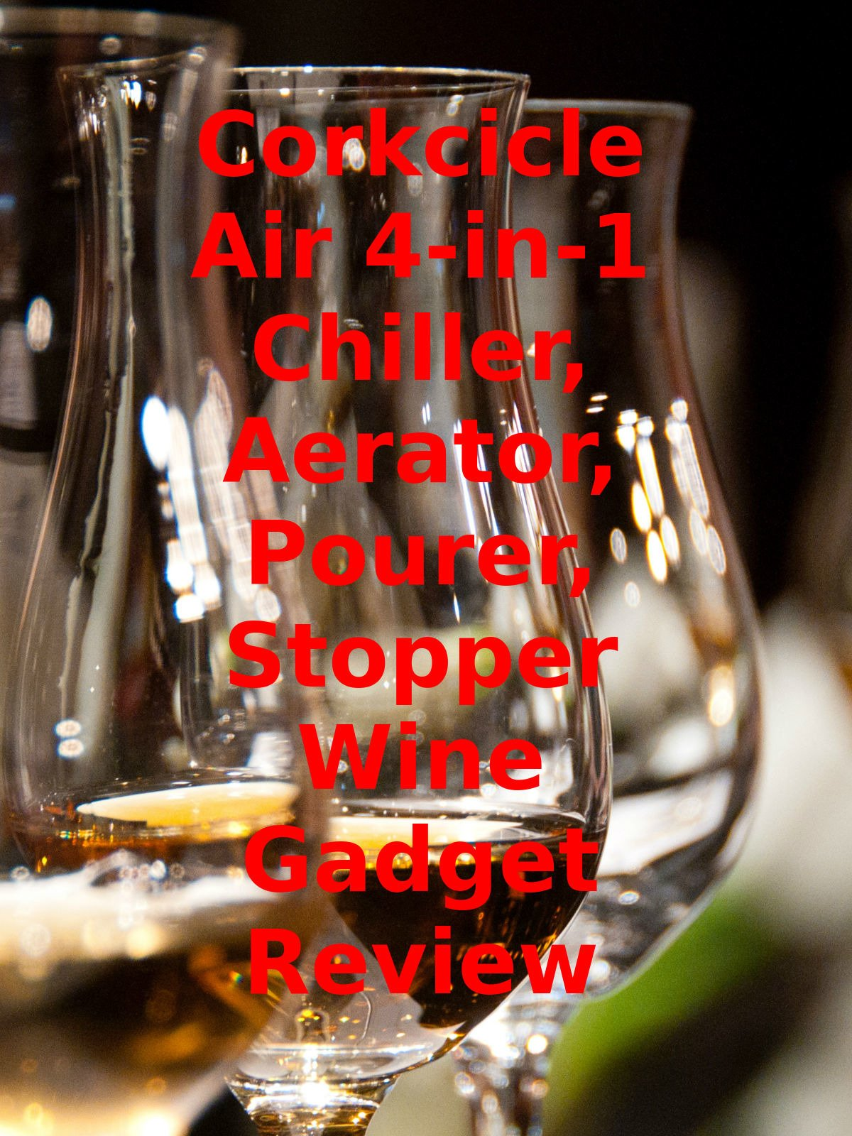 Review: Corkcicle Air 4-in-1 Chiller, Aerator, Pourer, Stopper Wine Gadget Review on Amazon Prime Video UK