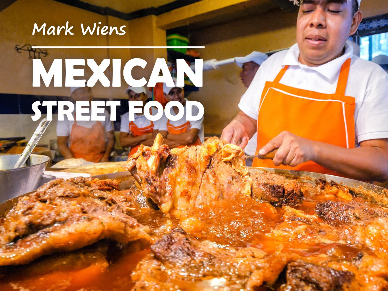 Mexican Street Food with Mark Wiens on Amazon Prime Instant Video UK