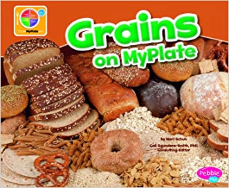Grains on MyPlate (What's on MyPlate?) written by Mari Schuh