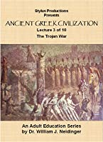 The History of Ancient Greek Civilization. Lecture 3 of 10. The Trojan War.