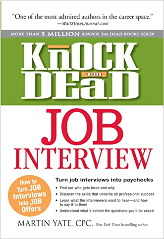 Knock 'em Dead Job Interview: How to Turn Job Interview into Paychecks written by Martin Yate