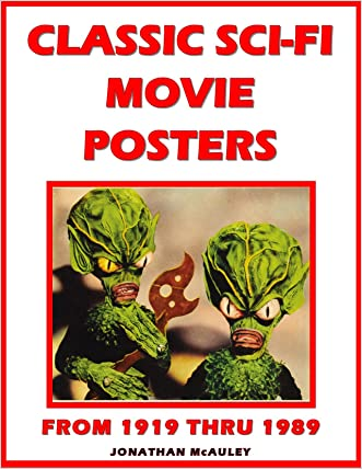"""CLASSIC SCI FI MOVIE POSTERS"" Vol. 1 1919 - 1989: From Alien Invasion To Space Exploration To High Adventure"