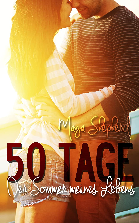 50 Tage. Der Sommer meines Lebens (Maya Shepherd)