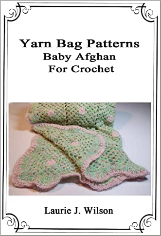 Yarn Bag Patterns - Baby Afghan to Crochet