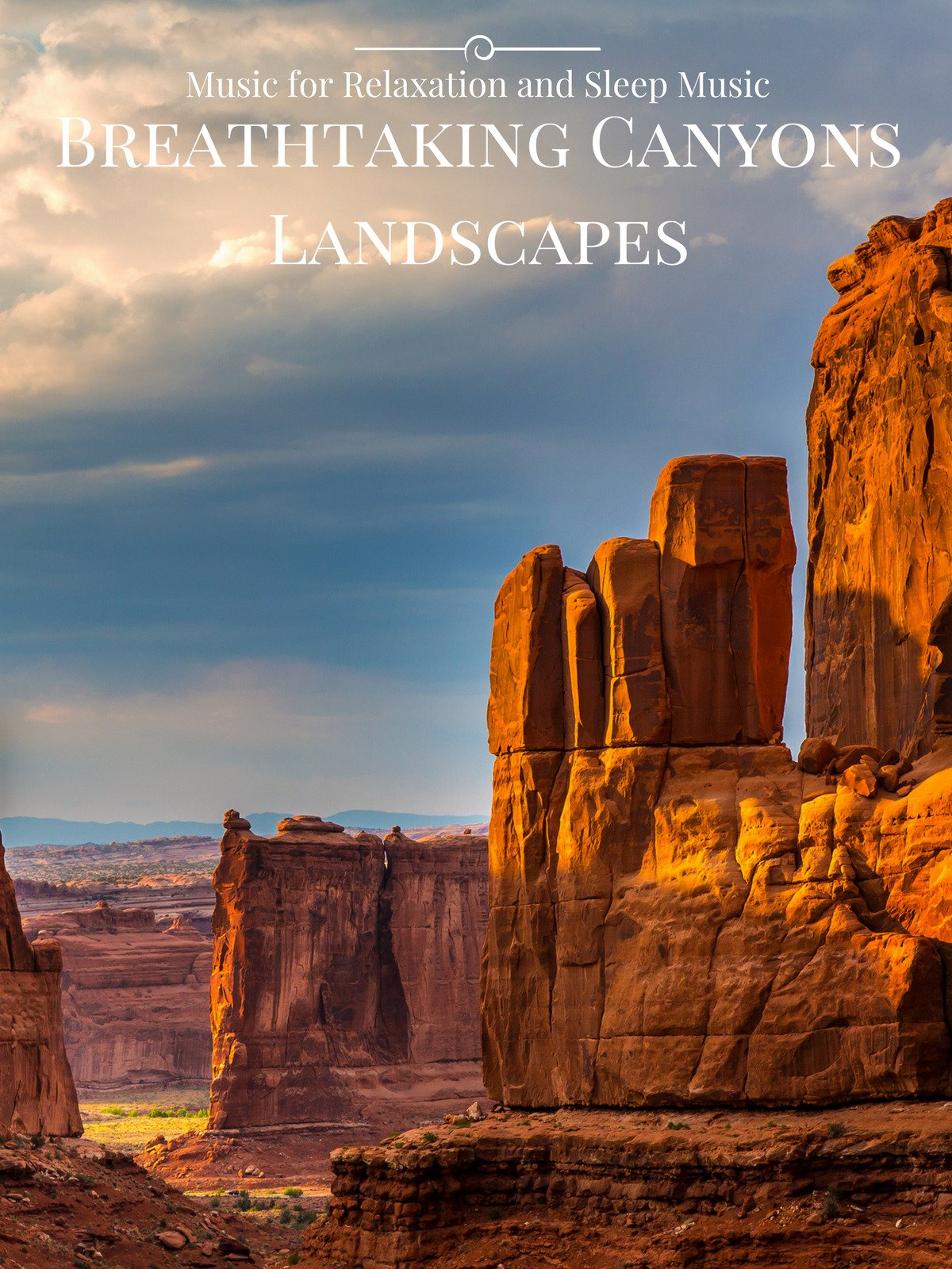 Breathtaking Canyons Landscapes Music for Relaxation and Sleep Music