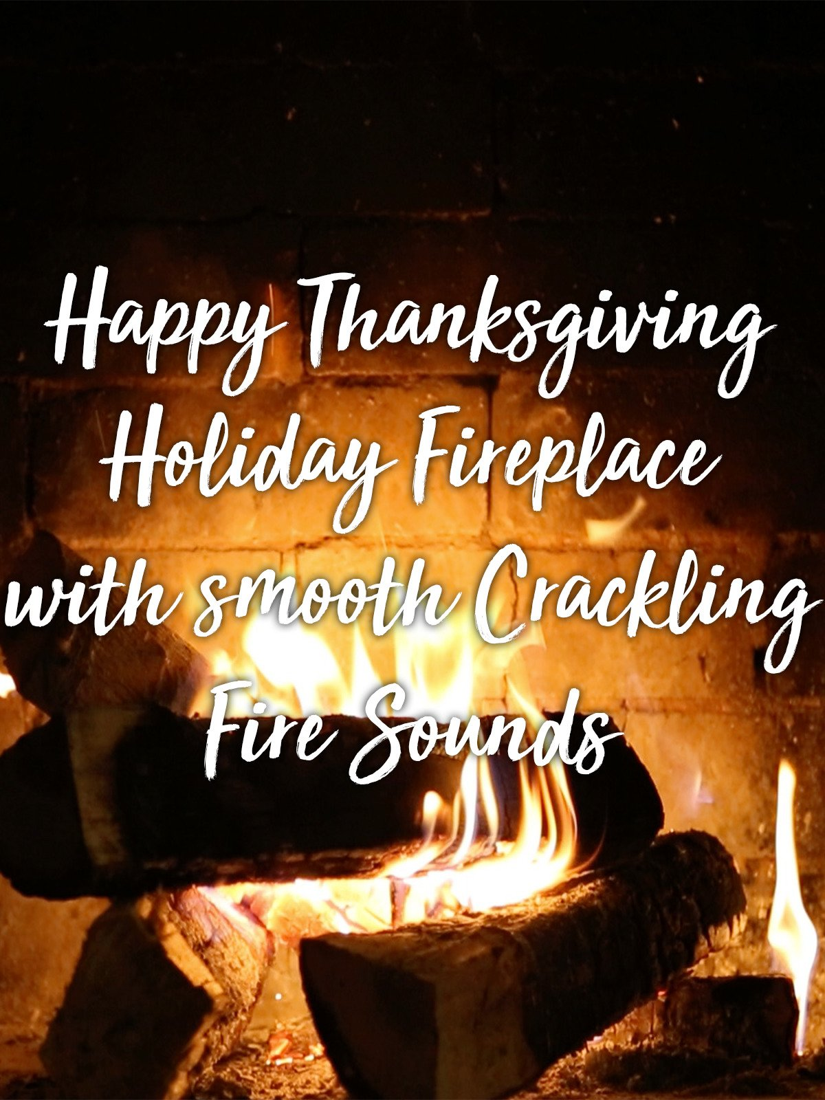 Happy Thanksgiving Holiday Fireplace with smooth Crackling Fire Sounds