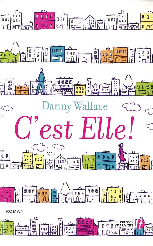 C'EST ELLE ! de Danny Wallace 812V3JGvXmL._SL1500_