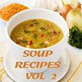 Soup Recipes Vol 2 - Delicious Collection of Video Recipes