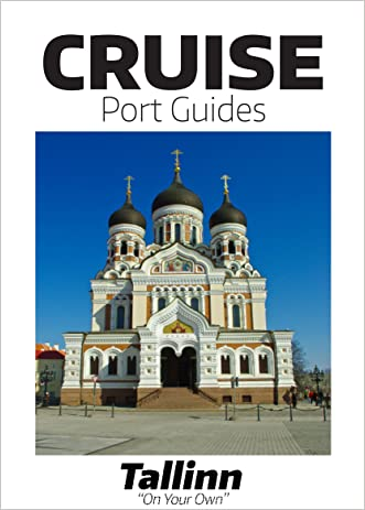 Cruise Port Guide - Tallinn Estonia: Tallinn On Your Own (Cruise Port Guides - The Baltic) written by Tom Ogg