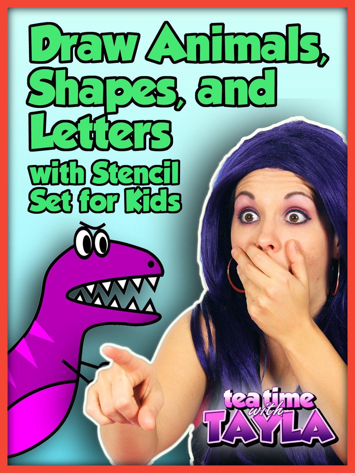 Tea Time with Tayla: Draw Animals, Shapes, and Letters with Stencil Set for Kids