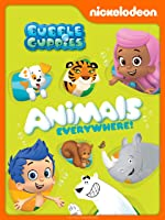 Bubble Guppies: Animals Everywhere!