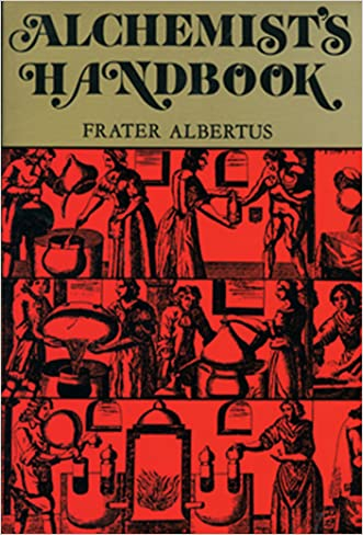 Alchemist's Handbook: Manual for Practical Laboratory Alchemy written by Frater Albertus
