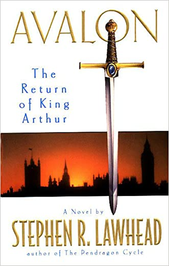 Avalon: The Return Of King Arthur (The Pendragon Cycle Book 6) written by Stephen R. Lawhead