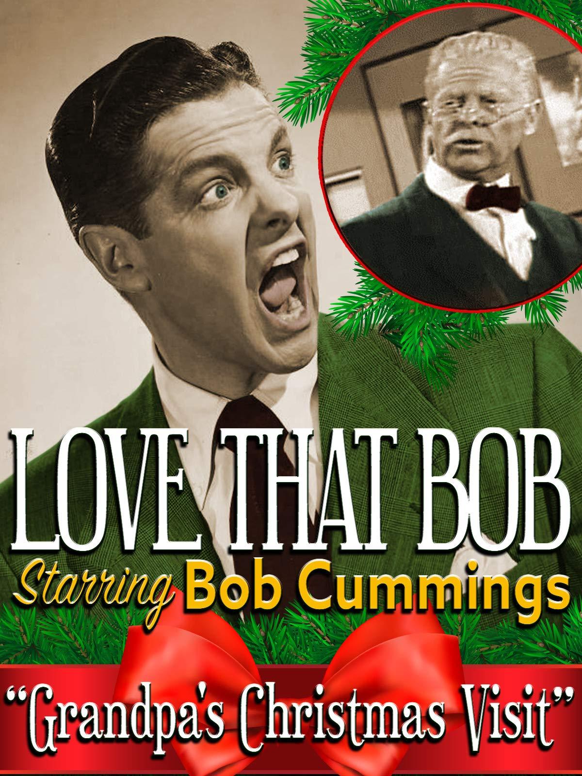"Love That Bob - Starring Bob Cummings ""Grandpa's Christmas Visit"" on Amazon Prime Video UK"