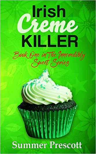 Irish Creme Killer: Book 1 in The INNcredibly Sweet Series written by Summer Prescott