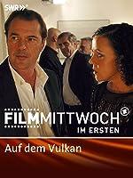 FilmMittwoch im Ersten: Auf dem Vulkan