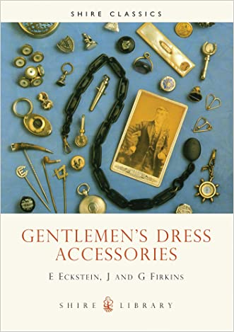 Gentlemen's Dress Accessories (Shire Library)