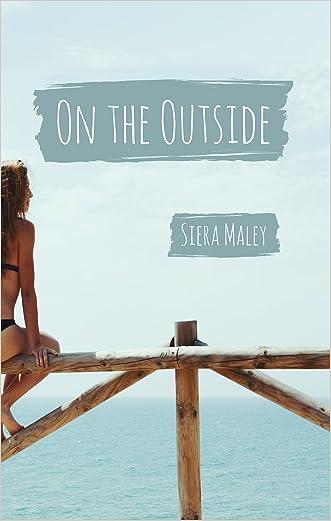 On the Outside written by Siera Maley