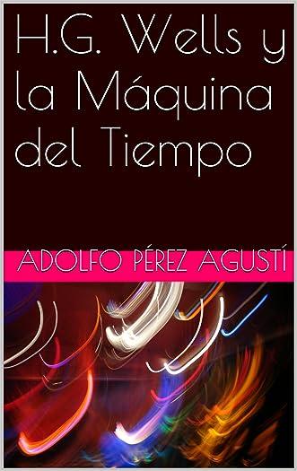 H.G. Wells y la Máquina del Tiempo (Spanish Edition)