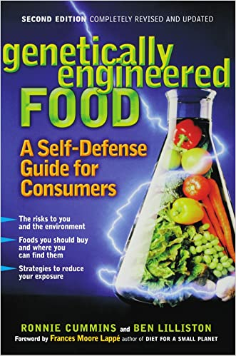 Genetically Engineered Food: A Self-Defense Guide for Consumers written by Ronnie Cummins