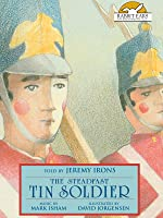 The Steadfast Tin Soldier, Told by Jeremy Irons with Music by Mark Isham