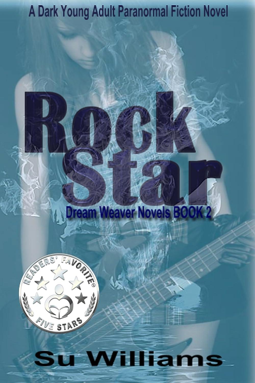 ROCK STAR - Dream Weaver Novels Book 2 by Su Williams