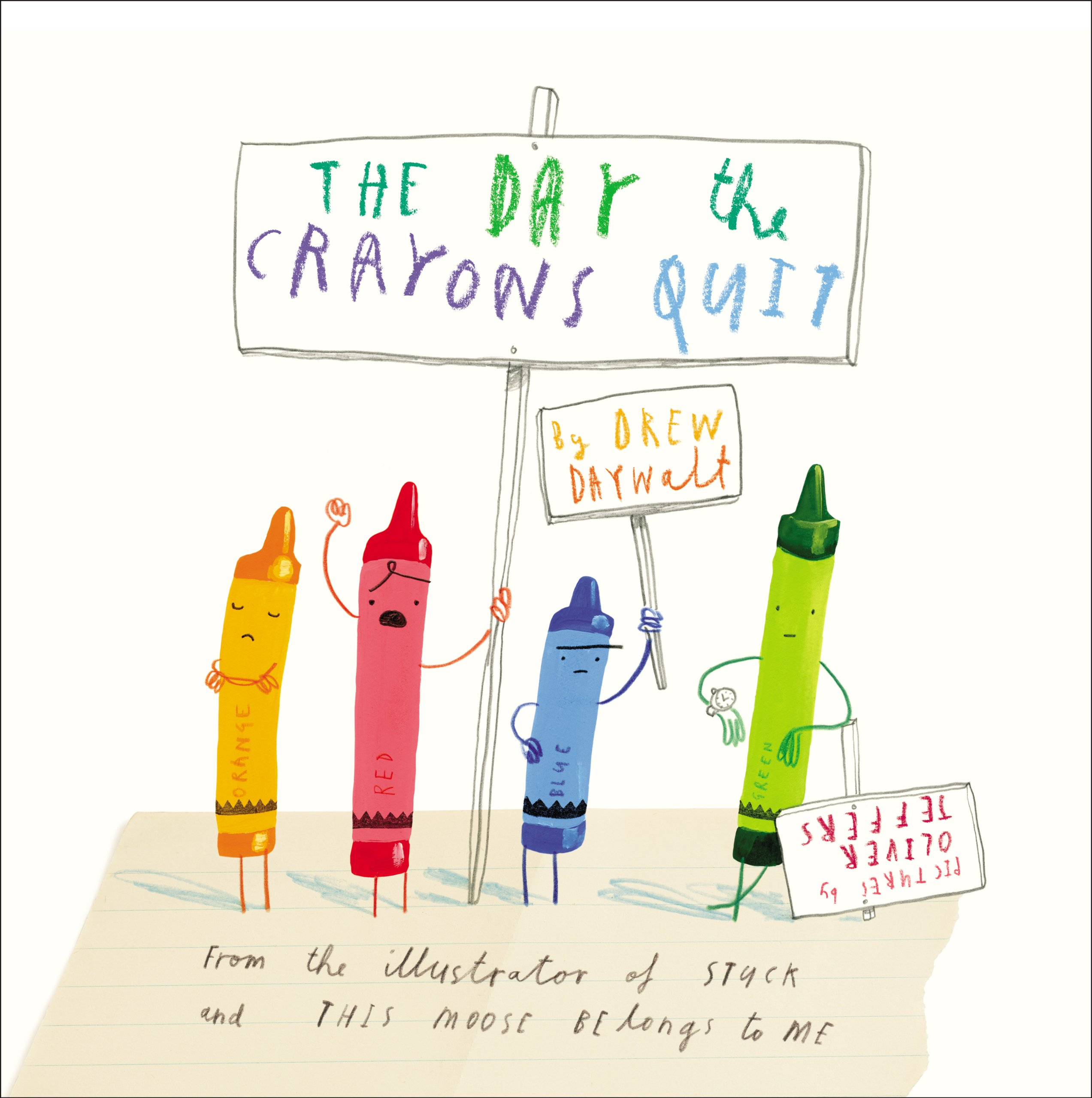 The Day the Crayons Quit by Drew Daywalt; illustrated by Oliver Jeffers