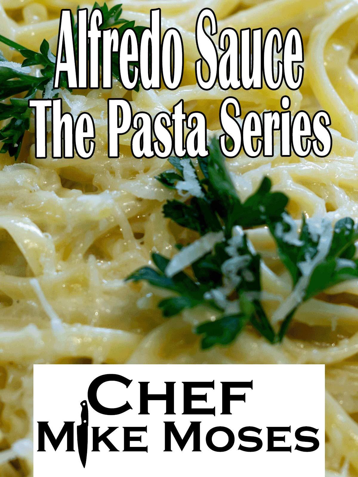 Alfredo Sauce the Pasta Series