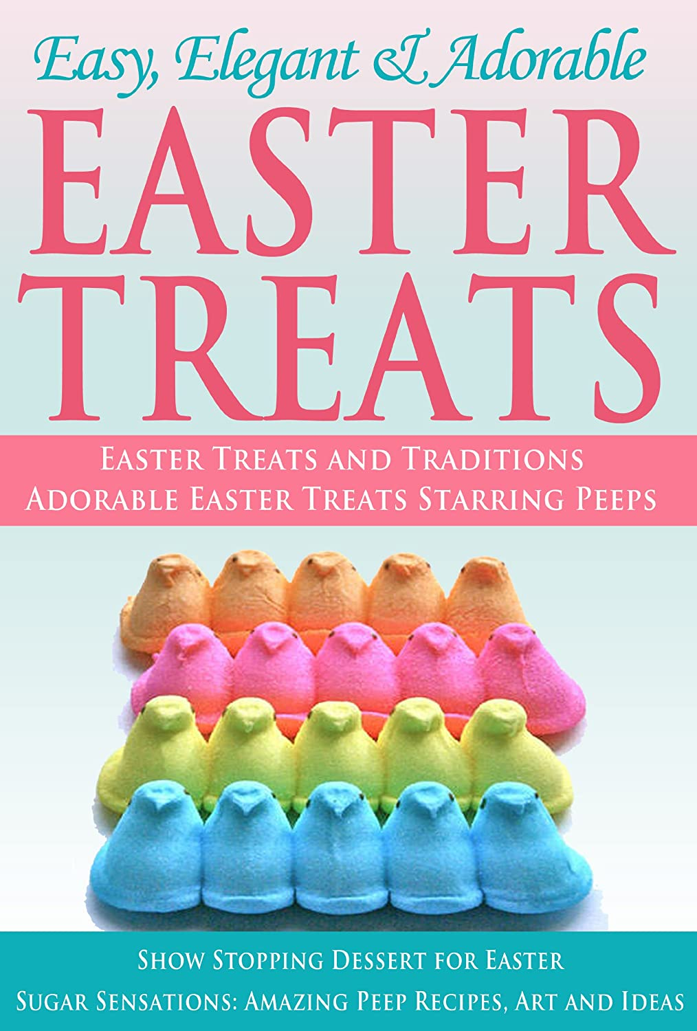 Easy, Elegant and Adorable Easter Treats