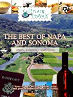 Culinary Travels The Best of Napa and Sonoma-Stags' Leap Wine Cellars, B.R. Cohn, Ravenswood, Carneros Inn, Hotel Healdsburg