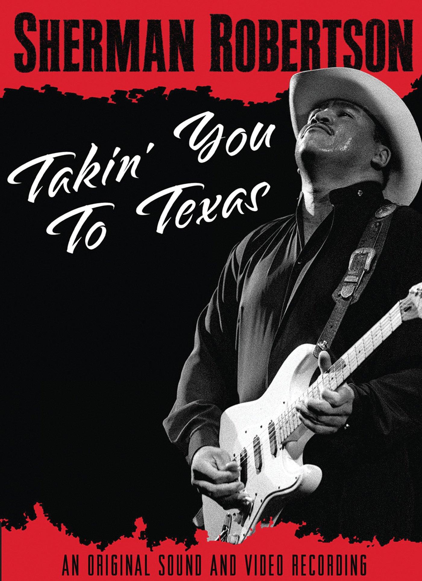 Sherman Robertson - Takin' You To Texas on Amazon Prime Instant Video UK