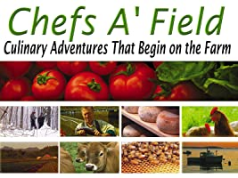 Chefs A'Field: Culinary Adventures Series