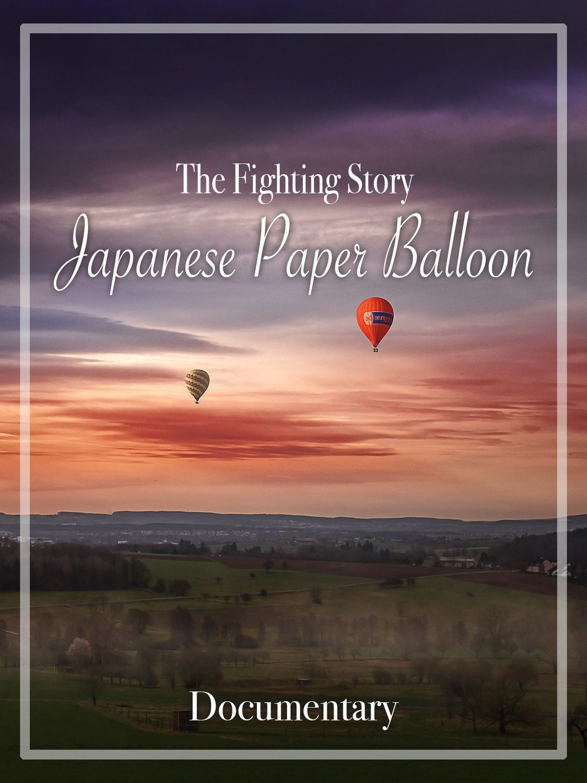 The Fighting Story Japanese Paper Ballon Documentary