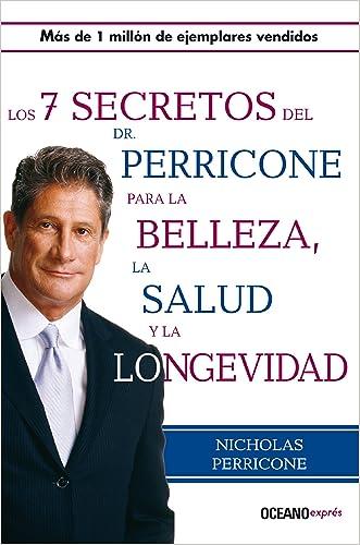 Los siete secretos del Dr. Perricone para la belleza, salud y longevidad (Estar bien) (Spanish Edition)