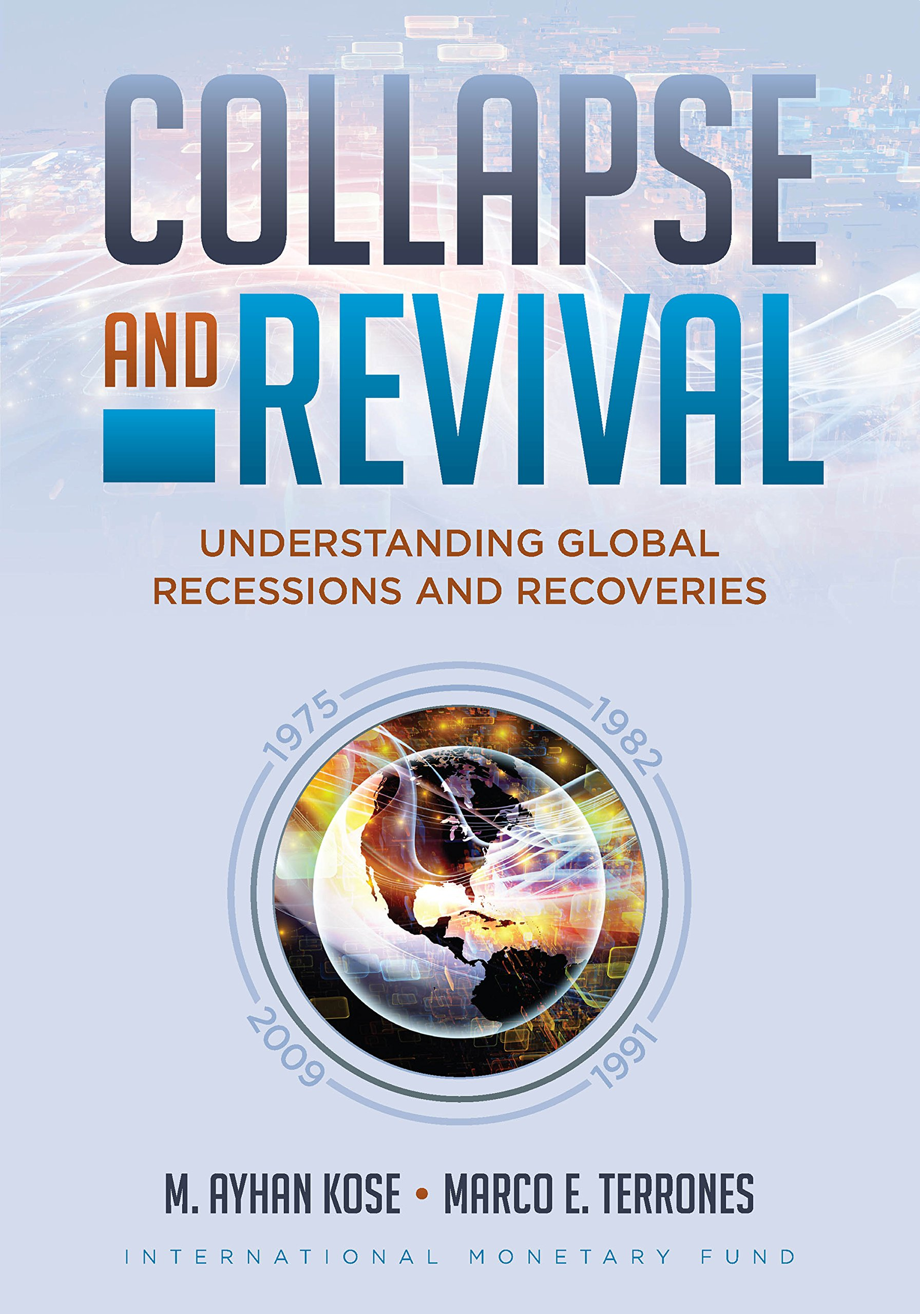 Collapse and Revival: Understanding Global Recessions and Recoveries ISBN-13 9781513570020