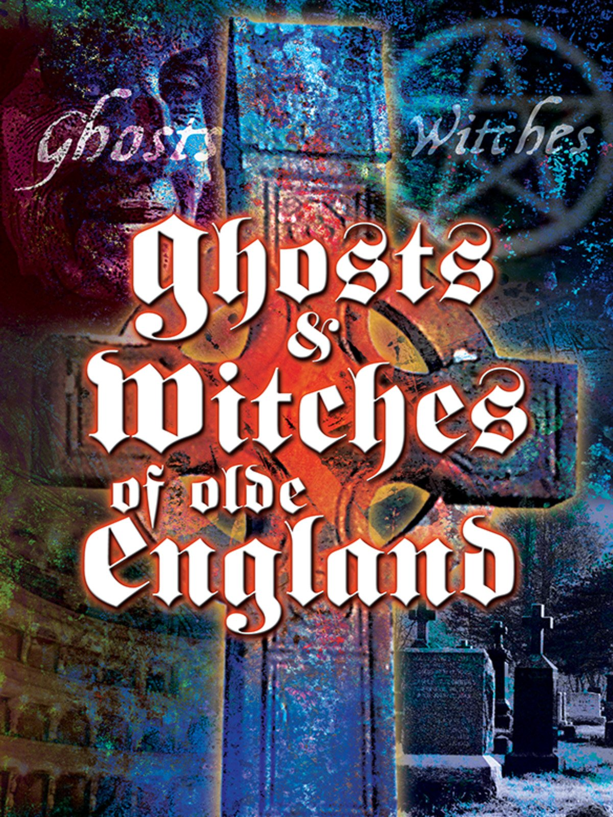 Ghosts & Witches of Olde England on Amazon Prime Instant Video UK