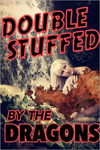 Double Stuffed By The Dragons (a paranormal shifter menage erotic romance)