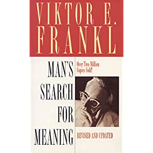 Man's Search for Meaning – Viktor Frankl