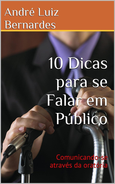 10 Dicas para se Falar em Público - Comunicando-se através da oratória