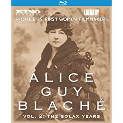 ALICE GUY BLACHE Vol. 2: The Solax Years [Blu-ray]