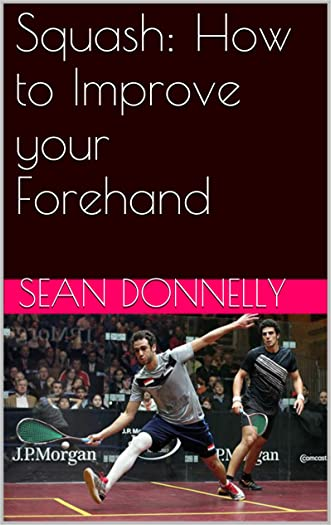 Squash: How to Improve your Forehand