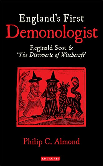 England's First Demonologist: Reginald Scot and 'The Discoverie of Witchcraft' written by Philip C. Almond