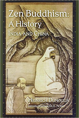 Zen Buddhism: A History, India & China (Volume 1) written by Heinrich Dumoulin