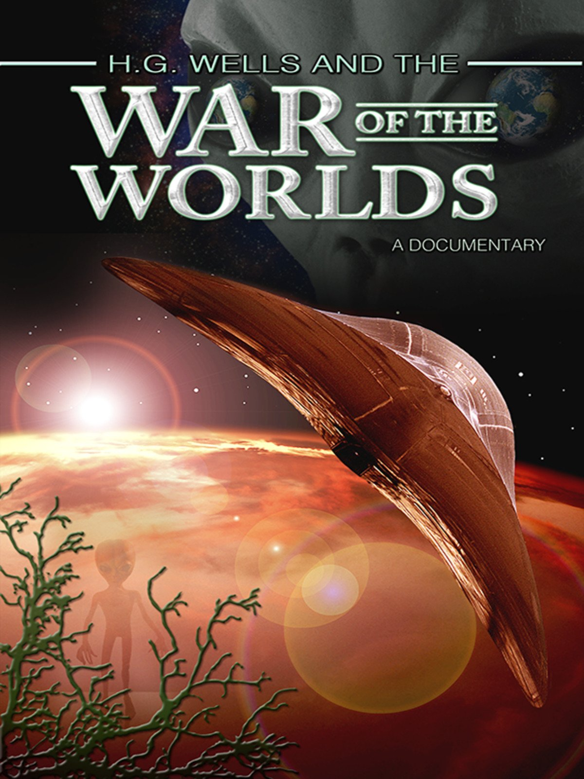 H.G. Wells and the War of the Worlds: A Documentary