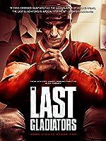 The Last Gladiators [HD]