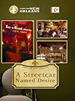 Forever New Orleans A Streetcar Named Desire