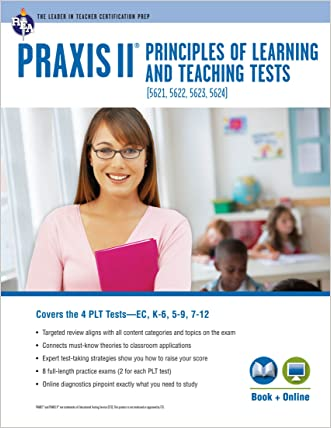 PRAXIS II PLT EC, K-6, 5-9, 7-12 Book + Online (PRAXIS Teacher Certification Test Prep)