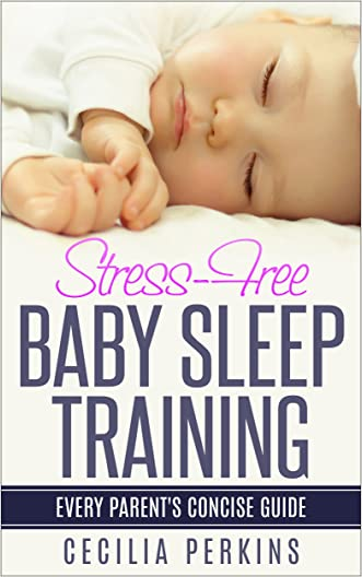 Stress-Free Baby Sleep Training: Every Parent's Concise Guide