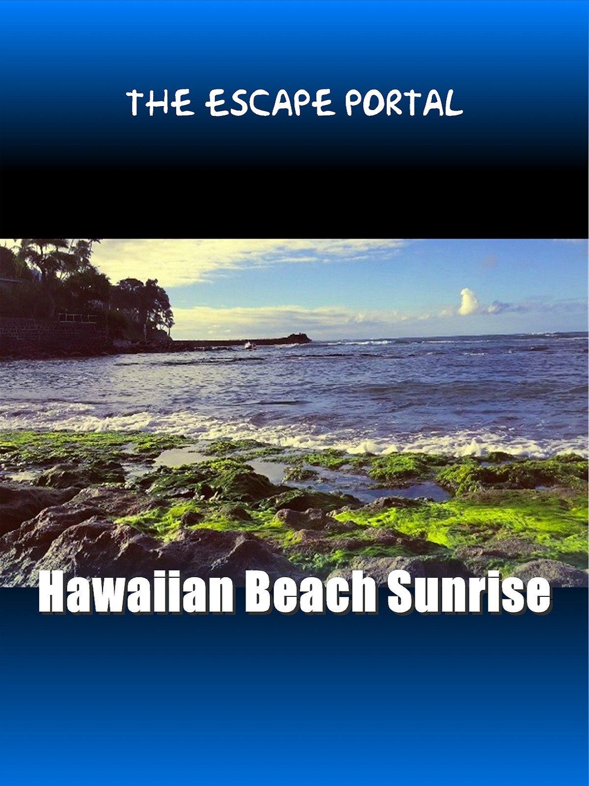 The Escape Portal: Hawaiian Beach Sunrise