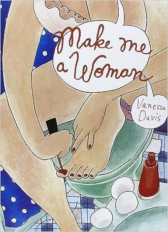 Make Me a Woman written by Vanessa Davis